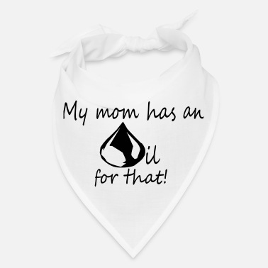 Oil Mom Oil for That - Bandana