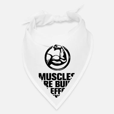Gym Lover MUSCLES BY EFFORT cool birthday present gym lover - Bandana