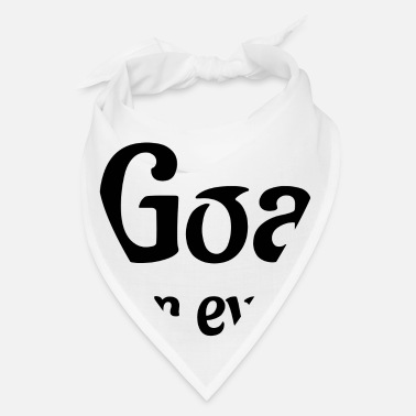 Goa goa for ever - Bandana