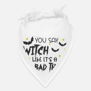 Candy You Say Witch Like It's A Bad Thing - Bandana