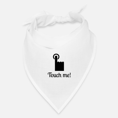 Touch Touch me! - Bandana