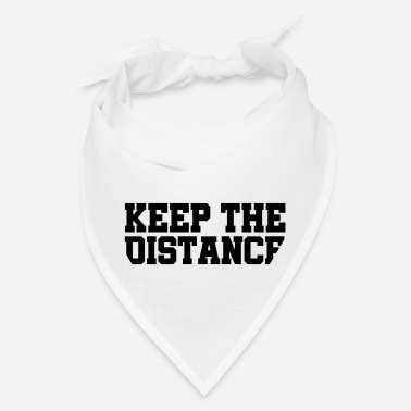 Keep Distance Bandana, Neck Gaiter, Face Cover - Bandana