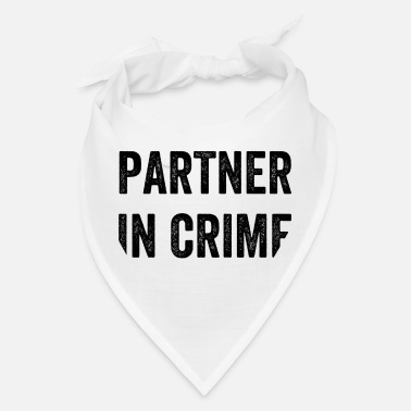 Partner Partner in Crime - Bandana
