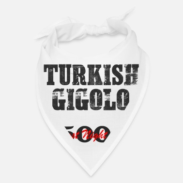 Gigolo Pickup Line TURKISH Gigolo Party Shirt - Bandana