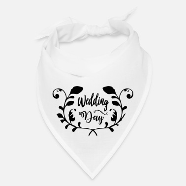 Wedding Day Wedding day - Bandana