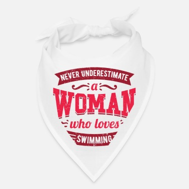 Never Underestimate a Woman Who Loves Swimming - Bandana