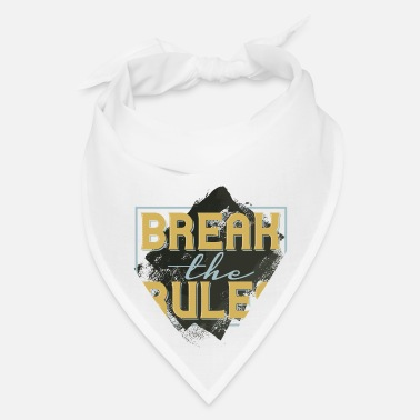 break the rules - Bandana