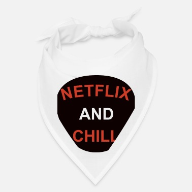 Chill Netflix and Chill - Bandana