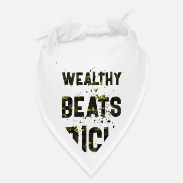 Wealthy Wealthy beats rich - Bandana
