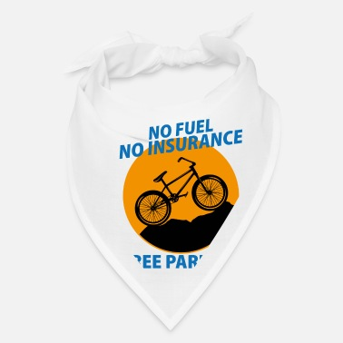 Mountains No fuel no insurance free parking Fahrrad Bike - Bandana