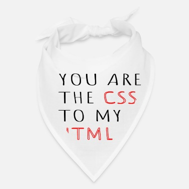 Bug You are the css to my HTML Informatic gift - Bandana