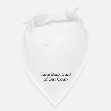 Meeting Take Back Control of Our Country President - Bandana