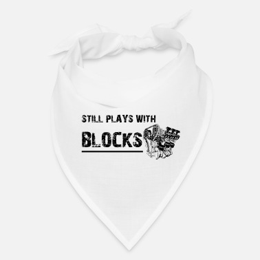 Block Still Plays With Blocks - Bandana