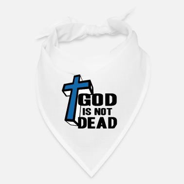 God GOD IS NOT DEAD! CHRISTIAN GIFT IDEA - Bandana