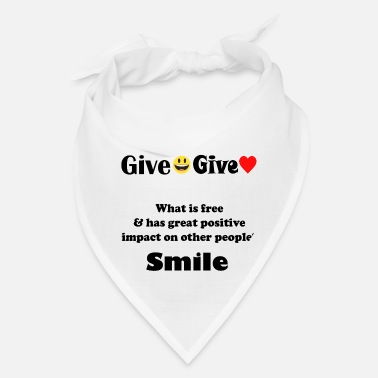 Give Love Give Smile Give Love - Bandana