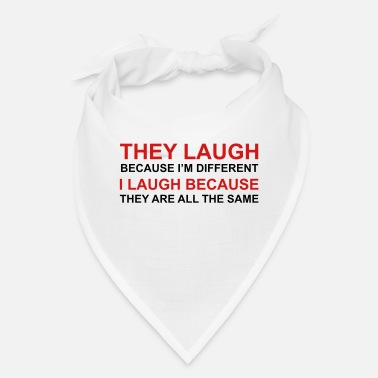Laugh They Laugh, I Laugh - Bandana