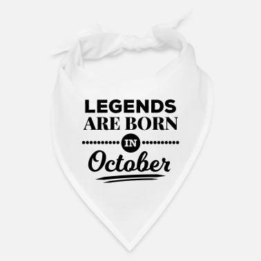 Born In October legends are born in october birthday October - Bandana