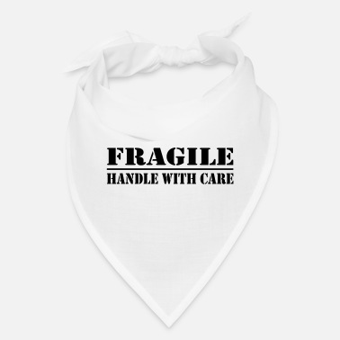Day fragile - handle with care - Bandana