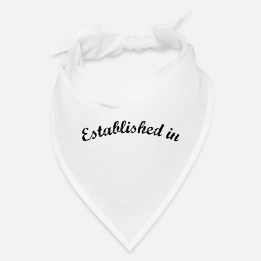 Established Established in - Bandana