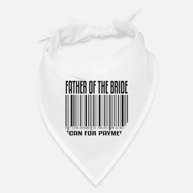 Scanning Code Bride Father Payment Bachelor Party Funny Gift - Bandana