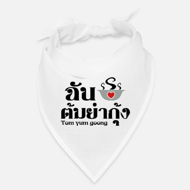 I Love (Heart) Tom Yum Goong ~ Thai Food - Bandana
