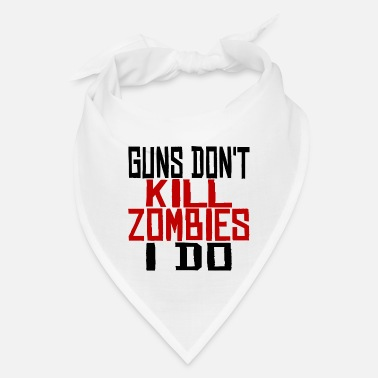 Guns Don't Kill Zombies - Bandana