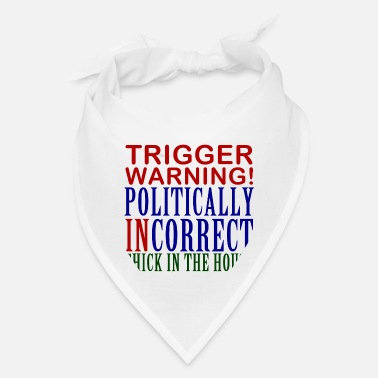 Incorrect Trigger Warning, Politically Incorrect Chick - Bandana
