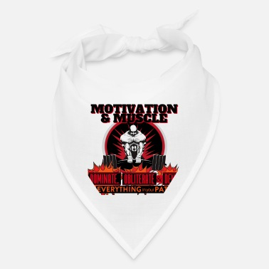 Dent Motivation and Muscle Dominate Obliterate and Dent - Bandana