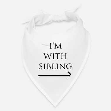 Siblings I'm with sibling - Bandana