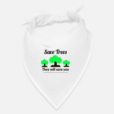 Save Save Tress They Will save you - Bandana