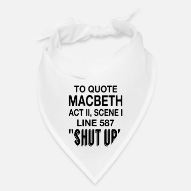 Macbeth To Quote Macbeth - Bandana