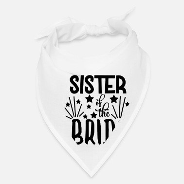 Couples love loversSister Of The Bride - Wedding Design - Bandana