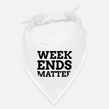 Sharp Weekends Matters | Cool Gift for Weekend Chillout - Bandana