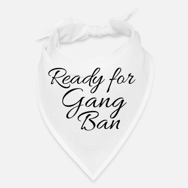 Gang READY FOR GANG BANG - Bandana