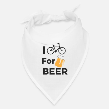 Cycling I cycle for Beer. Cyclist, Cycle. Cycling - Bandana
