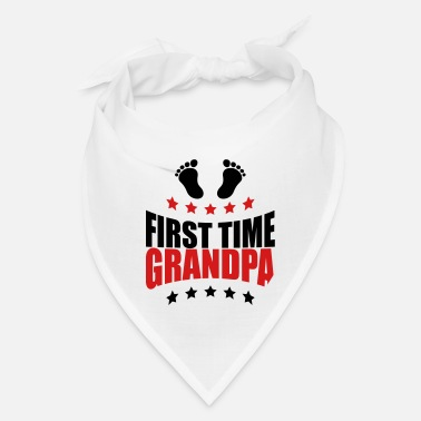 First Time The first Grandpa times first time GPA baby - Bandana