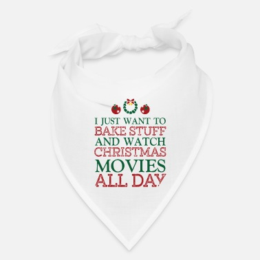 Hallmark Christmas Movies I just want to bakestuff and watch christmas movie - Bandana