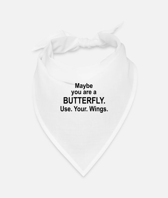 Wine Bandanas - Maybe You are a BUTTERFLY! - Bandana white