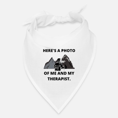 Mountain Climbing HIKING PHOTO ME AND THERAPIST FUN QUOTE GIFT IDEA - Bandana