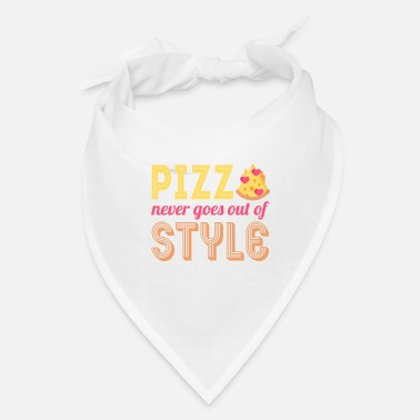 Happiness Pizza never goes out of style - Bandana