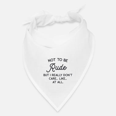 Rude Not to be Rude - Bandana