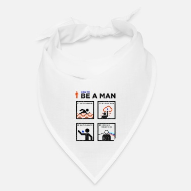 how to be a man - Bandana