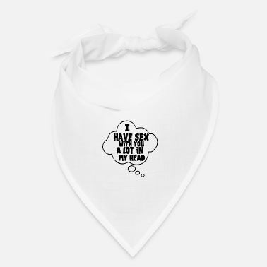 Drive Adult Sex Quote Sexual Sayings Funny Gift - Bandana