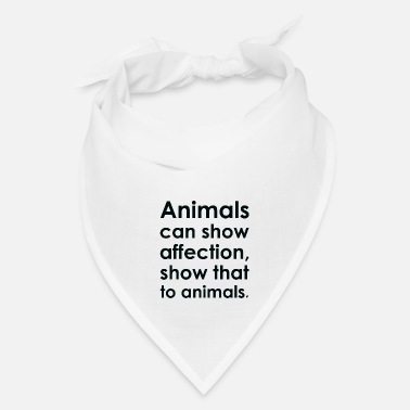 Affection Text: Animals can show affection... (black) - Bandana