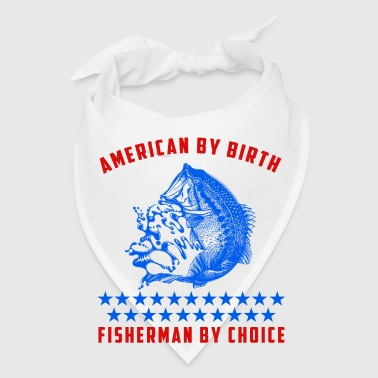 American by birth fisherman by choice - Bandana
