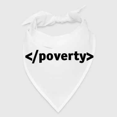 End poverty. - Bandana