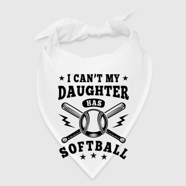 I can't my daughter has Softball - Bandana