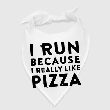 I RUN BECAUSE I REALLY LIKE PIZZA - Bandana