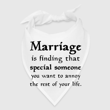 MARRIAGE IS... - Bandana