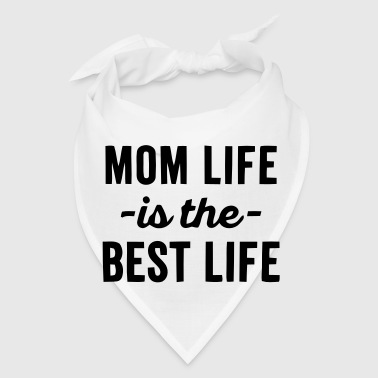 MOM LIFE - BEST LIFE - Bandana